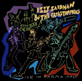 Izzy Zaidman & the Catastrophics - Live in Parma Italy