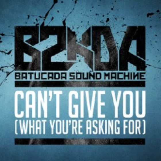 "Batucada Sound Machine release ""Can't Give You (What You're Asking For)"""