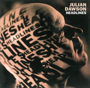 Julian Dawson - Headlines (Album Cover)