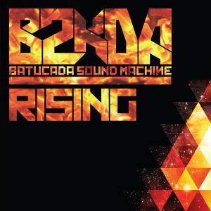 "Batucada Sound Machine / B2KDA Release New Album ""Rising"" on October 9."